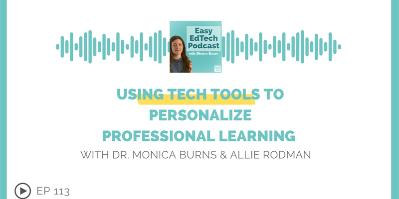 Using Tech Tools to Personalize Professional Learning with Allie Rodman